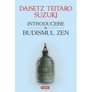 Introducere in budismul Zen/Daisetz Teitaro Suzuki
