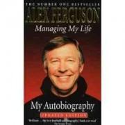 Managing My Life: The Autobiography Alex Ferguson