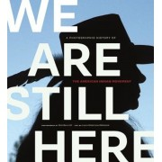 We Are Still Here: A Photographic History of the American Indian Movement, Paperback