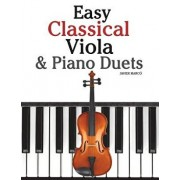 Easy Classical Viola & Piano Duets: Featuring Music of Bach, Mozart, Beethoven, Strauss and Other Composers./Marc
