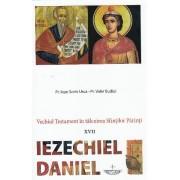 Vechiul Testament in talcuirea Sfintilor Parinti. XVII. Iezechiel. Daniel