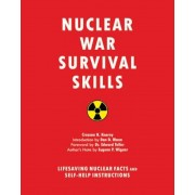 Nuclear War Survival Skills: Lifesaving Nuclear Facts and Self-Help Instructions, Paperback