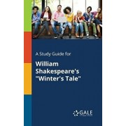 A Study Guide for William Shakespeare's Winter's Tale/Cengage Learning Gale