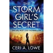 The Storm Girl's Secret: An Absolutely Gripping YA Dystopian Novel Packed with Mystery and Suspense, Paperback/Ceri a. Lowe
