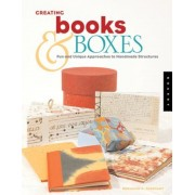 Creating Books & Boxes: Fun and Unique Approaches to Handmade Structures, Paperback