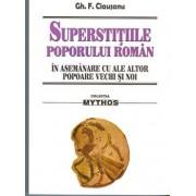 Superstitiile poporului roman in asemanare cu ale altor popoare vechi si noi/Gh. F. Ciausanu