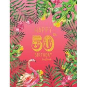 Happy 50th Birthday Guest Book: Pink Tropical Watercolor Guestbook, Large 8.5 X 11