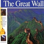 The Great Wall: The Story of Thousands of Miles of Earth and Stone That Turned a Nation Into a Fortress, Paperback