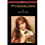 Pygmalion (Wisehouse Classics Edition), Paperback/George Bernard Shaw