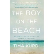 The Boy on the Beach: My Family's Escape from Syria and Our Hope for a New Home, Paperback/Tima Kurdi