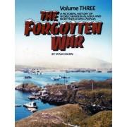 The Forgotten War, Vol. III: A Pictorial History of World War II in Alaska and Northwestern Canada, Paperback/Stan Cohen