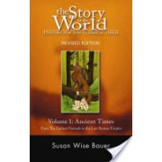 Story of the World: History for the Classical Child - Ancient Times: From the Earliest Nomads to the Last Roman Emperor (Bauer Susan Wise)(Paperback) (9781933339009)