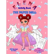 Elena the Paper Doll: Activity Book for girls ages 4-8, Paperback/Valentina Varol