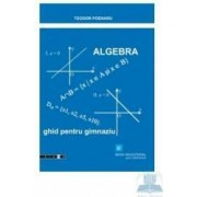 Algebra ghid pentru gimnaziu - Teodor Poenaru