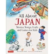 All about Japan: Stories, Songs, Crafts and Games for Kids, Hardcover/Willamarie Moore