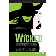 Wicked: Life and Times of the Wicked Witch of the West, Paperback/Gregory Maguire