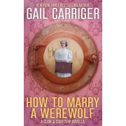 How to Marry a Werewolf: A Claw & Courtship Novella, Paperback