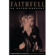 Faithfull: An Autobiography, Paperback/Marianne Faithfull