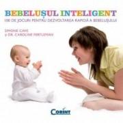 Bebelusul inteligent - 100 de jocuri pentru dezvoltarea rapida a bebelusului