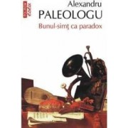 Bunul-simt ca paradox - Alexandru Paleologu