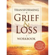Transforming Grief & Loss Workbook: Activities, Exercises & Skills to Coach Your Client Through Life Transitions, Paperback/Ligia Houben