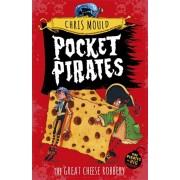Pocket Pirates: The Great Cheese Robbery. Book 1, Paperback/Chris Mould