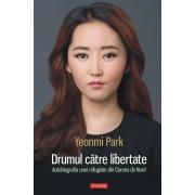 Drumul catre libertate. Autobiografia unei refugiate din Coreea de Nord (eBook)