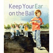 Keep Your Ear on the Ball, Paperback