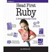 Head First Ruby: A Brain-Friendly Guide, Paperback/Jay McGavren