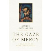 The Gaze of Mercy: A Commentary on Divine and Human Mercy, Paperback
