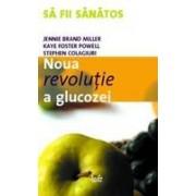 Noua revolutie a glucozei. Indicele glicemic - o solutie pentru sanatate ideala