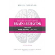 Making the Connection Between Brain and Behavior: Coping with Parkinson's Disease, Paperback/Joseph Friedman