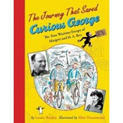 The Journey That Saved Curious George: The True Wartime Escape of Margret and H.A. Rey, Paperback/Allan Drummond