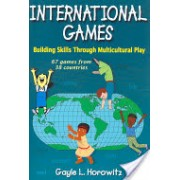 International Games - Building Skills Through Multicultural Play (Horowitz Gayle)(Paperback) (9780736073943)