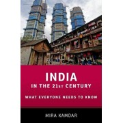 India in the 21st Century: What Everyone Needs to Know, Paperback/Mira Kamdar