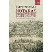 Notaras. Istoria unei vechi familii levantine. Constantinopol, Venetia, Bucuresti