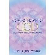 Coming Home to God: Reflections on the Legacy of Edgar Cayce, Paperback/Rev Dr June Avis Bro