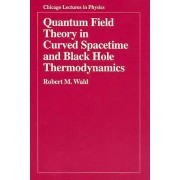 Quantum Field Theory in Curved Spacetime and Black Hole Thermodynam...