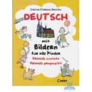 Deutsch mit bildern fur alle kinder. Primele cuvinte. Primele propozitii - Cristina Cindescu Dumitru