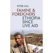 Famine and Foreigners Ethiopia Since Live Aid de Gill & Peter Journaliste et documentariste spécialisé dans les questions de développement. Auteur ...