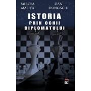 Istoria vazuta prin ochii diplomatului/Mircea Malita