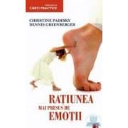 Ratiunea mai presus de emotii - Christine Padesky Dennis Greenberger