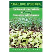 Permaculture: Hydroponics: : The Ultimate 2 in Box Set Guide to Mastering Permaculture and Hydroponics for Beginners!, Paperback/Jonathon Cardone