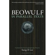 Beowulf in Parallel Texts, Paperback/Sung-Il Lee