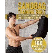 Sandbag Training Bible: Functional Workouts to Tone, Sculpt and Strengthen Your Entire Body, Paperback/Ben Hirshberg