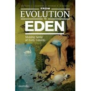 From Evolution to Eden: Making Sense of Early Genesis, Paperback/Gregory J. Laughery