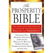 The Prosperity Bible: The Greatest Writings of All Time on the Secrets to Wealth and Prosperity, Paperback