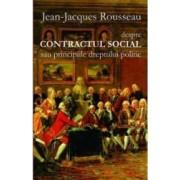 Despre contractul social sau principiile dreptului politic - Jean-Jaques Rousseau