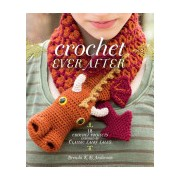 Crochet Ever After - 18 Crochet Projects Inspired by Classic Fairy Tales (Anderson Brenda K. B.)(Paperback) (9781620337509)