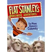 Flat Stanley's Worldwide Adventures '1: The Mount Rushmore Calamity, Hardcover/Jeff Brown